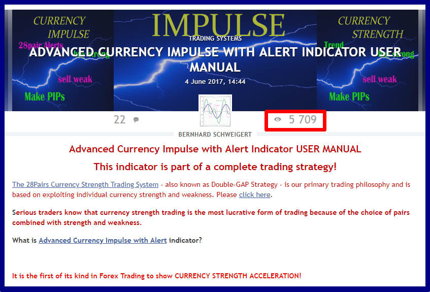 Advanced Currency Impulse with Alert Indicator USER MANUAL  !!! 5700+ views until now !!!  ==============================================================  It is the first of its kind in Forex Trading to show CURRENCY STRENGTH ACCELERATION!  ==============================================================  The blog will be updated continuously and cover all frequestly asked questions and how to use the indicator input parameters.   So check it out from time to time.  User manual Impulse: https://www.mql5.com/en/blogs/post/697135  --------------------------------------------------------------  A complete trading strategy! Start to make profits now!  Get the indicator now with 20% discount here: https://www.mql5.com/en/market/product/18155