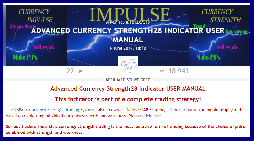 The best Currency Strength Indicator in the Market!  Serious traders know that currency strength trading is the most lucrative form of trading because of the choice of pairs combined with strength and weakness.  This is the one you should start with.  The special offer is still on over the holidays!  ==============================================================  Advanced Currency Strength28 Indicator USER MANUAL  !!! 18900+ views until now !!!  ==============================================================  The blog will be updated continuously and cover all frequestly asked questions and how to use the indicator input parameters.  So check it out from time to time.  ACS28 user manual: https://www.mql5.com/en/blogs/post/697384  --------------------------------------------------------------  A complete trading strategy! Start to make profits now!  Get the indicator now with 30% discount here: https://www.mql5.com/en/market/product/13948