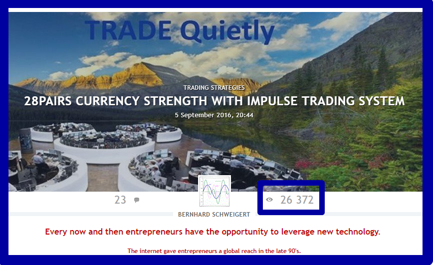 28PAIRS CURRENCY STRENGTH WITH IMPULSE TRADING SYSTEM  Want to become a better trader?  Want to learn how to trade? THE TRADING SYSTEM YOU MUST KNOW.  -------------------------------------------------  !!! 26300 views until now !!!  A MUST READ  -------------------------------------------------  Serious traders know that currency strength trading is the most lucrative form of trading because of the choice of pairs combined with strength and weakness.  I published for free my special Double-GAP Currency Strength Theory. Read and study my posts in forum and blogs with hundreds of trade examples and then practice. With our trading system will have you the best chances to become a profitable trader.  .  ________________A complete trading strategy!________________  ________________========SINCE 2016==========________________  _________________Start to make profits now!_________________  .  CLICK HERE TO START: https://www.mql5.com/en/blogs/post/679077