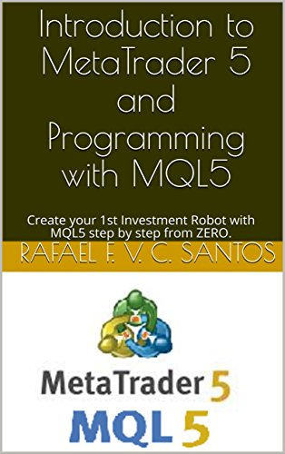 Introduction to MetaTrader 5 and Programming with MQL5