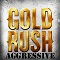 Gold Rush aggressive