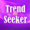 Trend Seeker