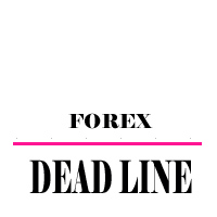 Forex Dead Line