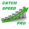 Catch Speed Pro