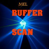 MEL Buffer Scan