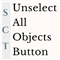 Unselect All Objects Button
