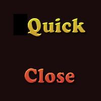QuickClose