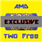 AMD Exclusive Two Free