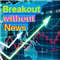 Breakout without news