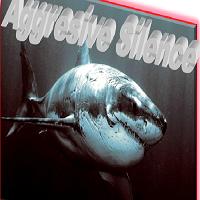 Aggresive Silence