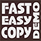Fast Easy Copy Demo