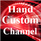 Hand Custom Channel