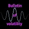 Bulletin of volatility
