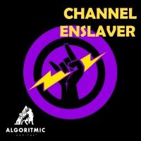 Channel Enslaver