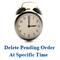 Delete pending order at time