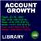 Account Growth Library