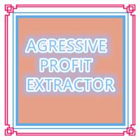 Agressive Profit Extractor