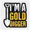 I am Gold Digger