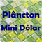 Plancton Mini Dolar Brazil