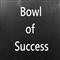 Bowl of Success