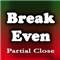 Break Even Partial Close
