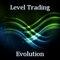 Level Trading Evolution