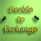 Decide to exchange