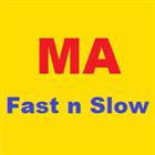 MA Fast n Slow