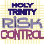 Holy Trinity Risk Control