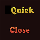 QuickClose