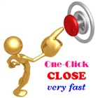 ONE CLICK CLOSE smart
