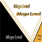 Mega Level