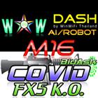 WOW Dash M16 Covid FX5 KO