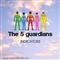 The five guardians