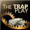 The Trap Play