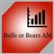 Bulls or Bears AM