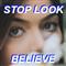 Stop Look Believe