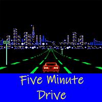 Five Minute Drive