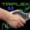 TriplexM