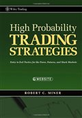 High Probability Trading Strategies: Entry to Exit Tactics for the Forex, Futures, and Stock Markets (Wiley Trading): Robert C. Miner: 9780470181669: Amazon.com: Books