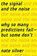 The Signal and the Noise: Why So Many Predictions Fail — but Some Don't: Nate Silver: 9781594204111: Amazon.com: Books