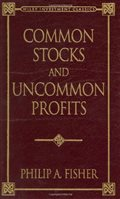 Common Stocks and Uncommon Profits (Wiley Investment Classics): Philip A. Fisher: 9780471246091: Amazon.com: Books