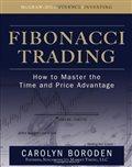 Fibonacci Trading: How to Master the Time and Price Advantage: Carolyn Boroden: 9780071498159: Amazon.com: Books