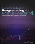 Expert Advisor Programming for MetaTrader 4 | Expert Advisor Programming for MetaTrader
