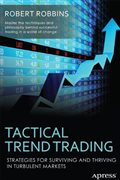 Tactical Trend Trading: Strategies for Surviving and Thriving in Turbulent Markets