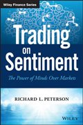 Wiley: Trading on Sentiment: The Power of Minds Over Markets - Richard L. Peterson