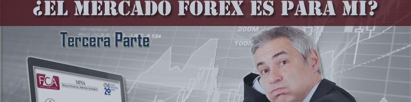 ¿El mercado FOREX es para mí? Tercera Parte