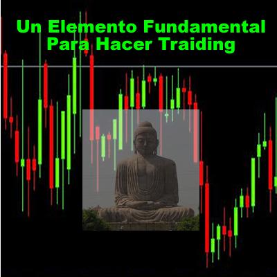 Un Elemento Fundamental Para Hacer Traiding