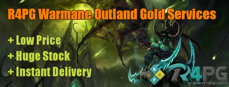 R4PG Warmane Outland Gold Services   Low Price + Instant Delivery + Huge Stock