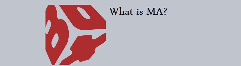 What is MA?